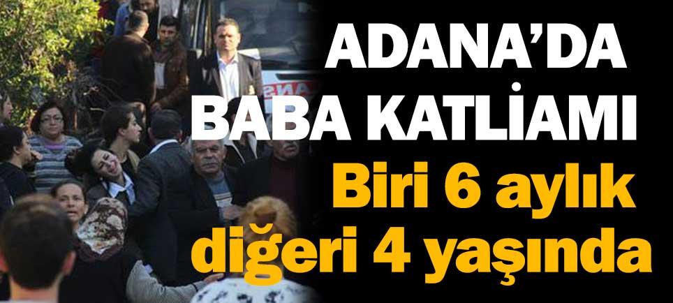 Adana'da baba katliamı
