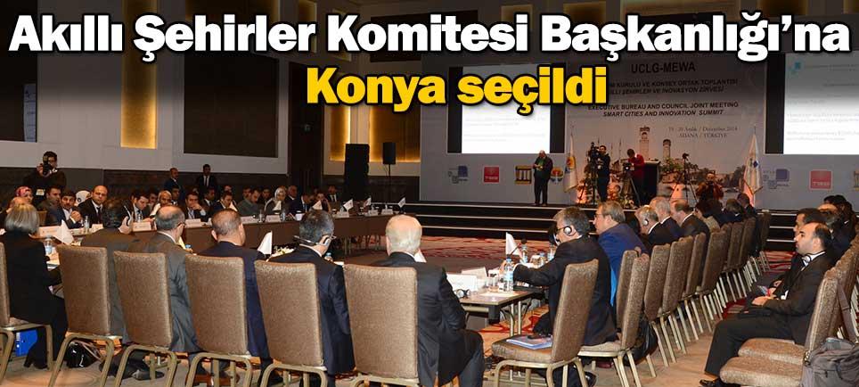 Akıllı Şehirler Komitesi Başkanlığı'na Konya seçildi