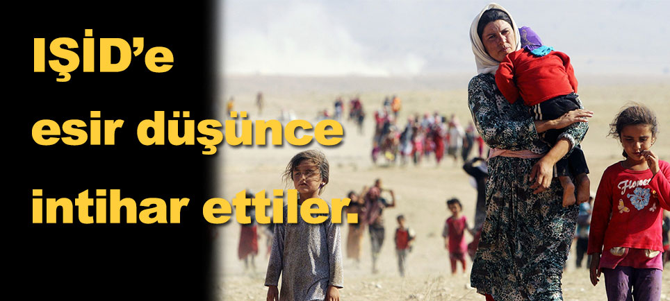 IŞİD'e esir düşünce intihar ettiler