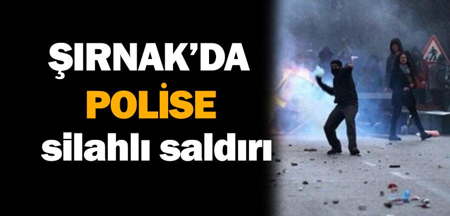 Şırnak'ta Polise Silahlı Saldırı!