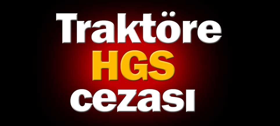 Traktöre HGS cezası