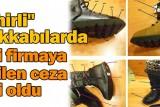 zehirli-ayakkabilarda-ilgili-firmaya-kesilen-ceza