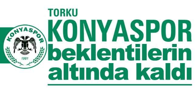 Torku Konyaspor beklentilerin altında kaldı