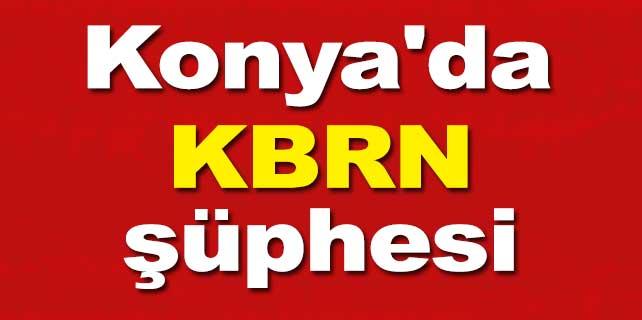 Konya'da KBRN şüphesi