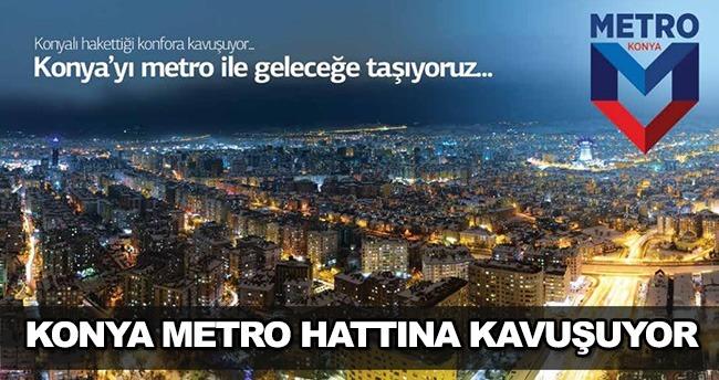 """Konya'ya """"Metro"""" geliyor"""