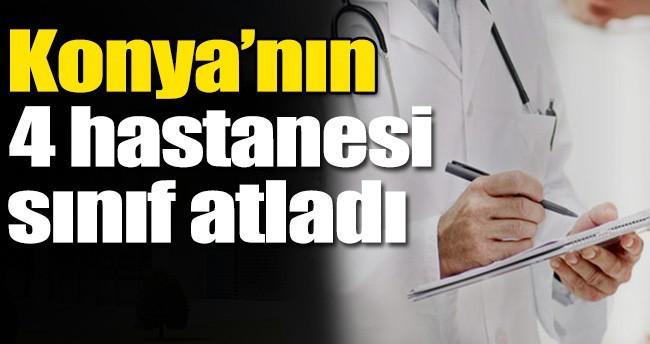 Konya'nın 4 Hastanesi Sınıf Atladı
