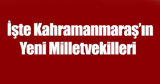 İşte Kahramanmaraş'ın Yeni Milletvekilleri