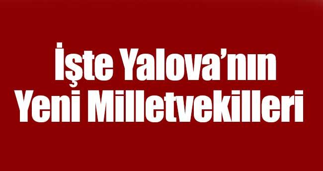 İşte Yalova'nın Yeni Milletvekilleri