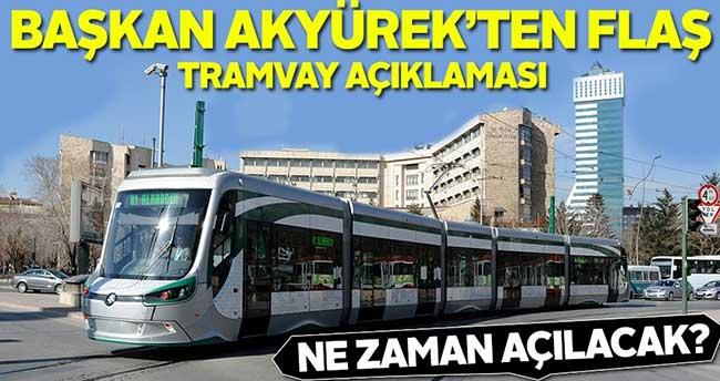 Başkan Akyürek'ten tramvay açıklaması