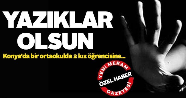 Konya'da Okulda Cinsel İstismar Skandalı!