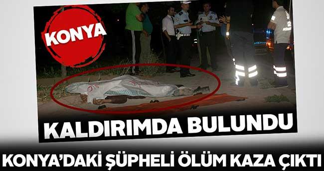 Konya'da şüpheli ölüm kaza çıktı
