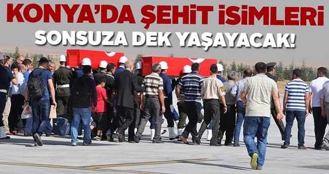 Şehitlerin isimleri Konya'nın caddelerinde yaşayacak
