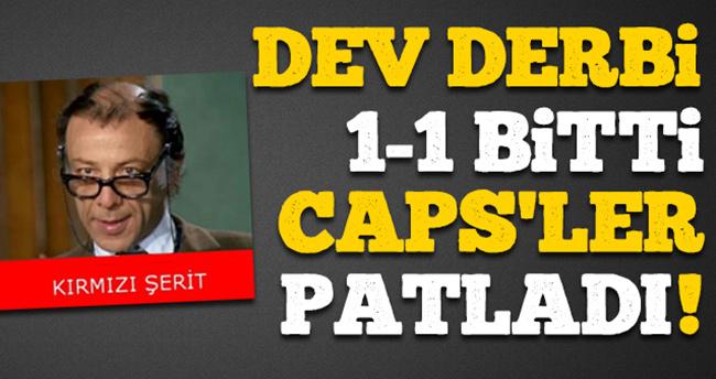 Dev Derbi 1-1 Bitti Caps'ler Patladı!