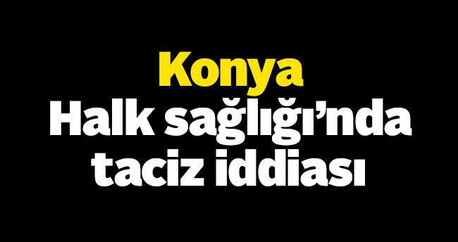 Konya'da Halk Sağlığı'nda taciz iddiası