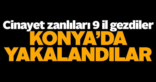 Cinayet zanlıları 9 il gezdiler, Konya'da yakalandılar!