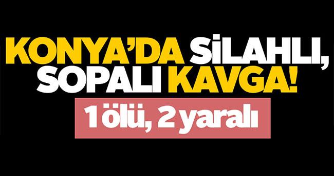 Konya'da silahlı, sopalı kavga: 1 ölü, 2 yaralı