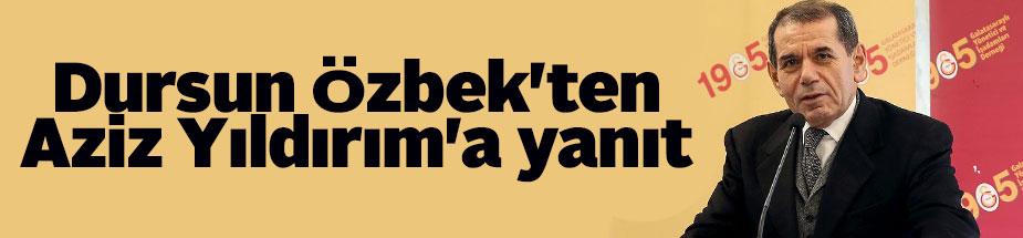 Dursun Özbek'ten Aziz Yıldırım'a yanıt