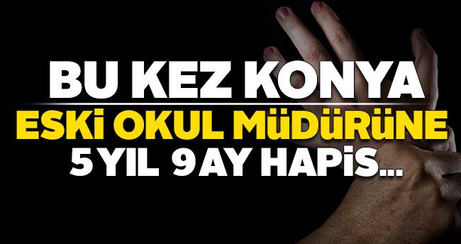 Konya'da eski okul müdürüne 5 yıl 9 ay hapis cezası