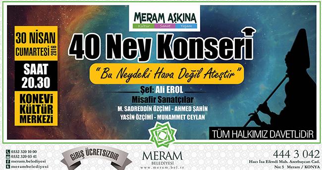 Meram Belediyesi 40 Ney Konseri'ne davet etti