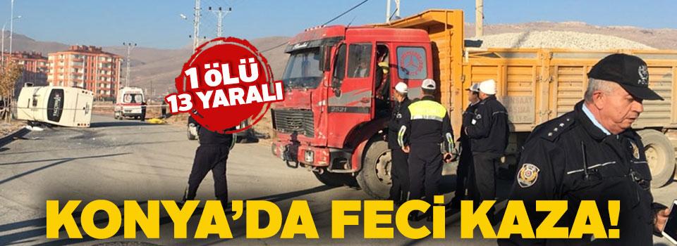 Konya'da öğrenci servisi ile kamyon çarpıştı: 1 ölü, 13 yaralı