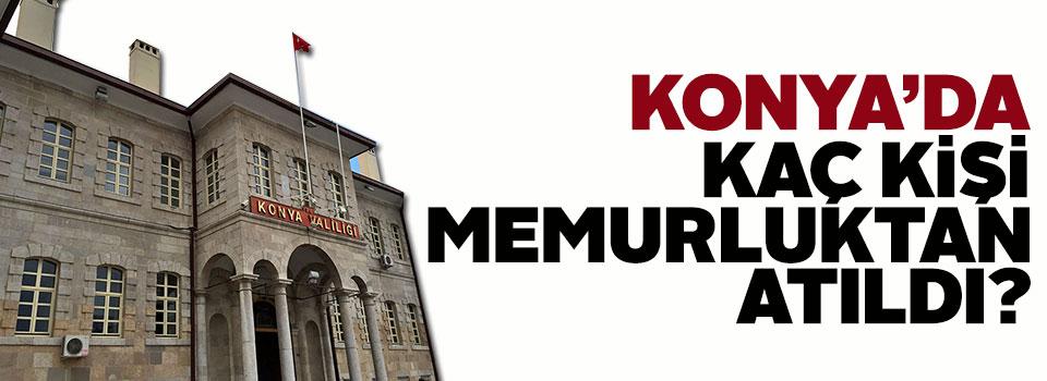 İşte Konya'da FETÖ'den tutuklanan kişi sayısı