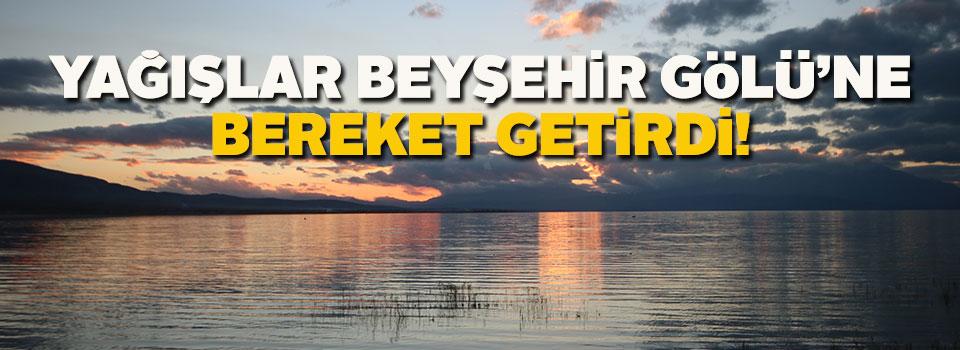 Yağışlar, Beyşehir Gölü'ne bereket getirdi