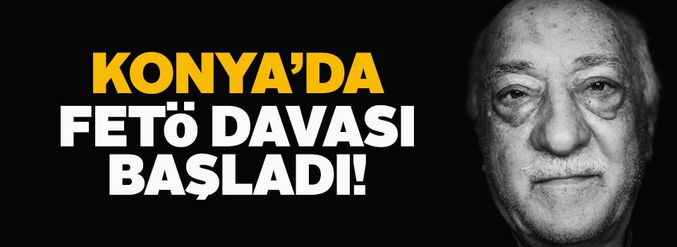 Konya'da FETÖ davası başladı