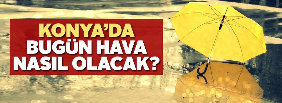Konya'da bugün hava nasıl olacak?-22 Şubat Konya hava durumu