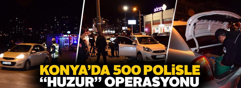 """Konya'da """"Türkiye Güven Huzur Uygulaması 6"""" operasyonu"""