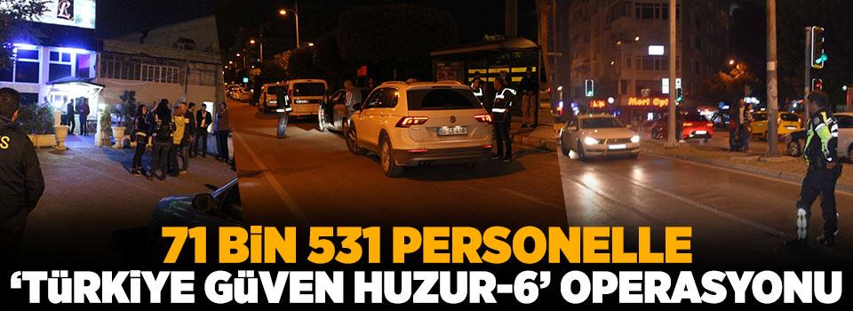 Türkiye genelinde dev huzur operasyonu