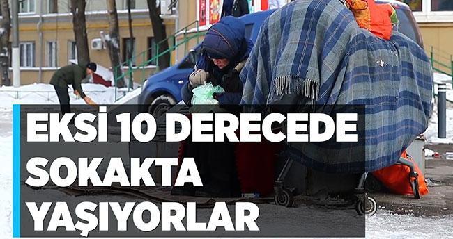 Eksi 10 derecede sokakta yaşıyorlar