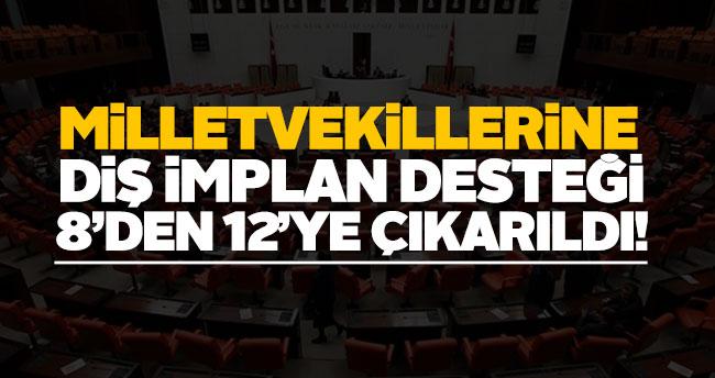 Milletvekillerine diş implant desteği 8'den 12'ye çıkarıldı!