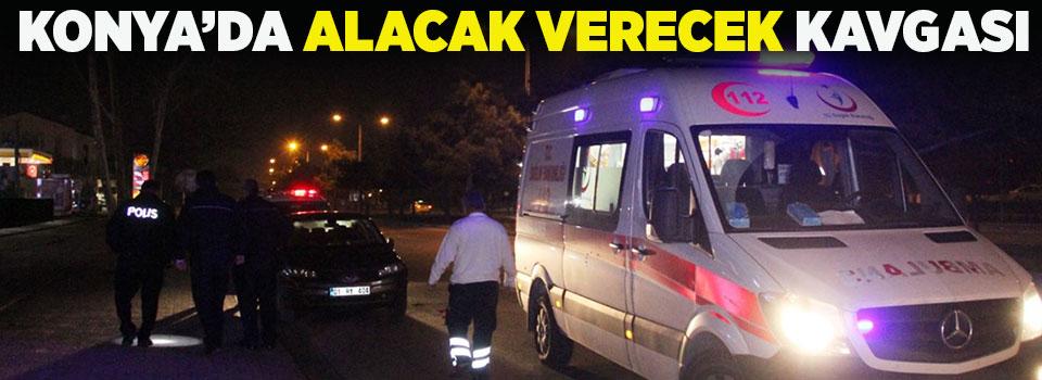 Konya'da alacak verecek kavgası: 2 yaralı
