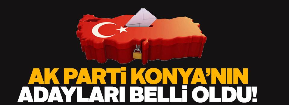 AK Parti Konya Milletvekili aday listesi belli oldu! İşte o isimler