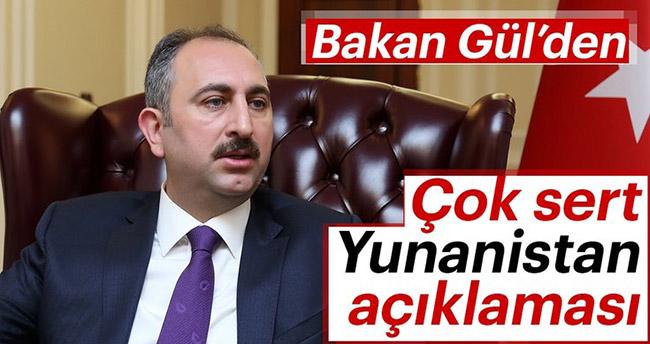 Adalet Bakanı Gül'den çok sert Yunanistan açıklaması