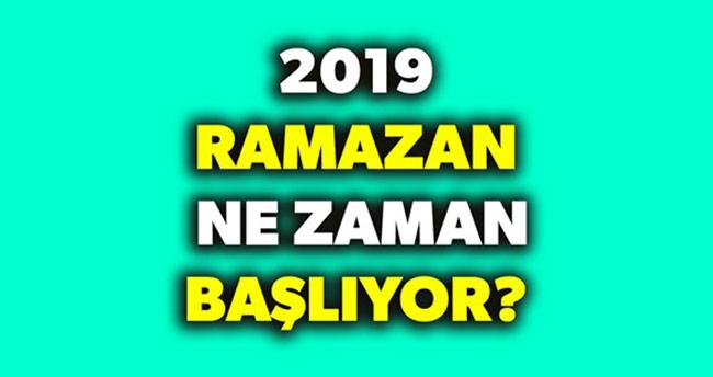 2019 Ramazan ne zaman başlıyor? 2019 Oruç başlangıcı ne zaman? Ramazan Bayramı ne zaman?