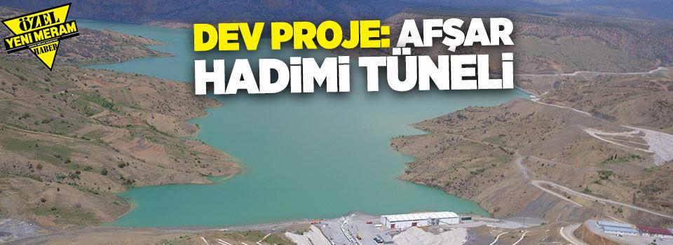 dev-proje-afsar-hadimi-tuneli