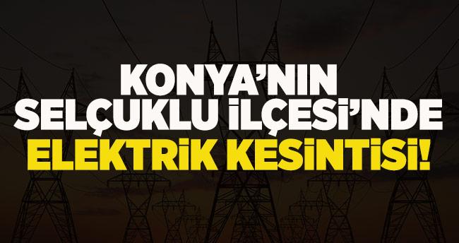 Konya'nın Selçuklu ilçesinde elektrik kesintisi