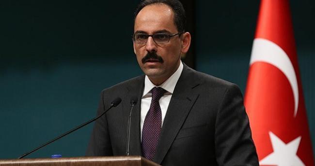 Cumhurbaşkanlığı Sözcüsü İbrahim Kalın: 'Kimin savaş istediği bellidir'